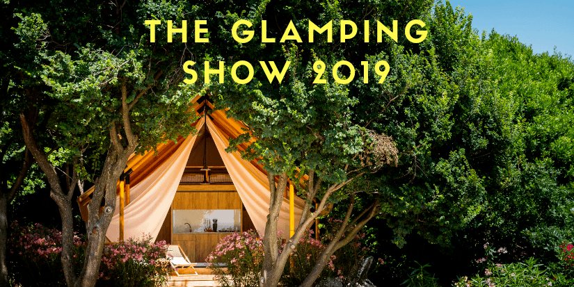 THE GLAMPING SHOW 2019