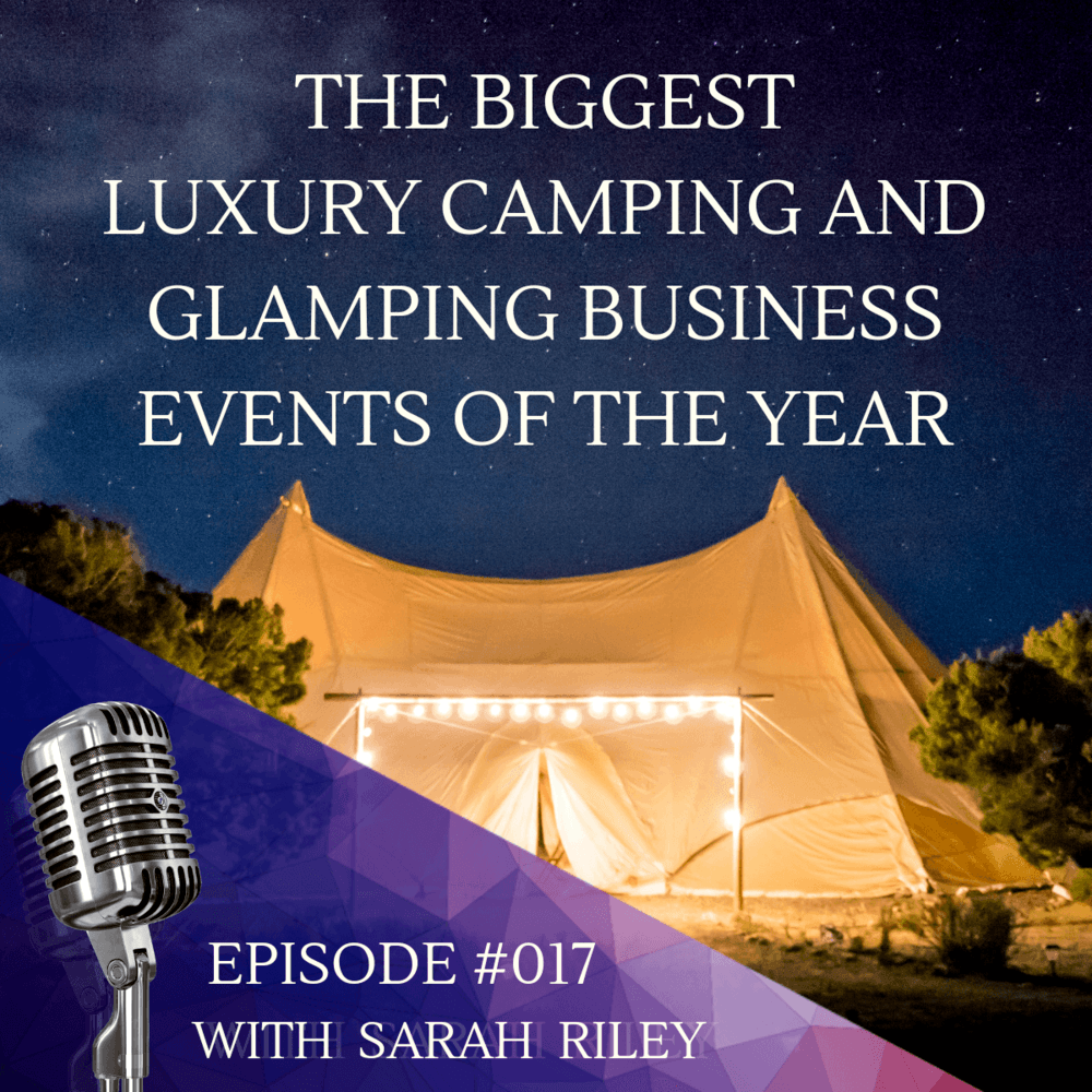 The Biggest Luxury Camping And Glamping Business Events Of The Year